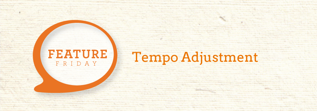 FeatureFriday_BlogHeader_Tempo Adjustment