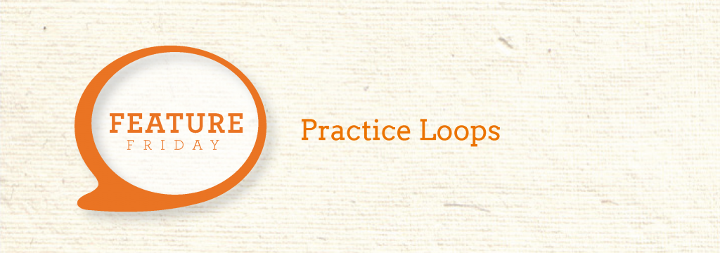 FeatureFriday_Practice Loops