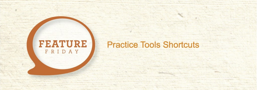 Practice Tools Shortcuts