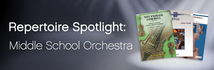 Repertoire Spotlight: Middle School Orchestra