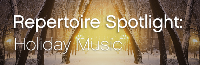 Repertoire Spotlight: Holiday Music