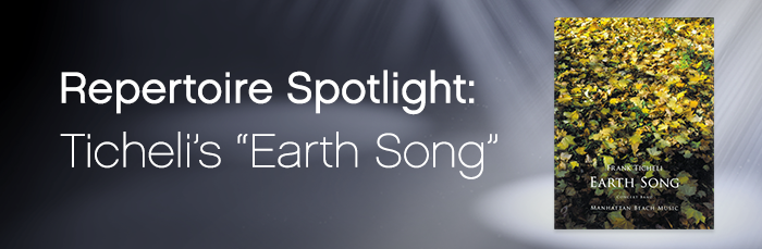 """Featured Content: Frank Ticheli's """"Earth Song"""""""