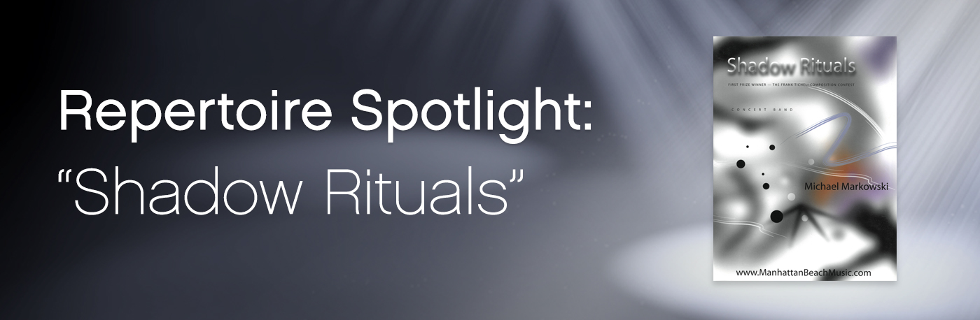 Featured Content: Michael Markowski's Shadow Rituals