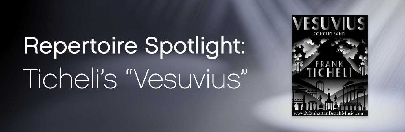 Featured Content: Frank Ticheli's Vesuvius