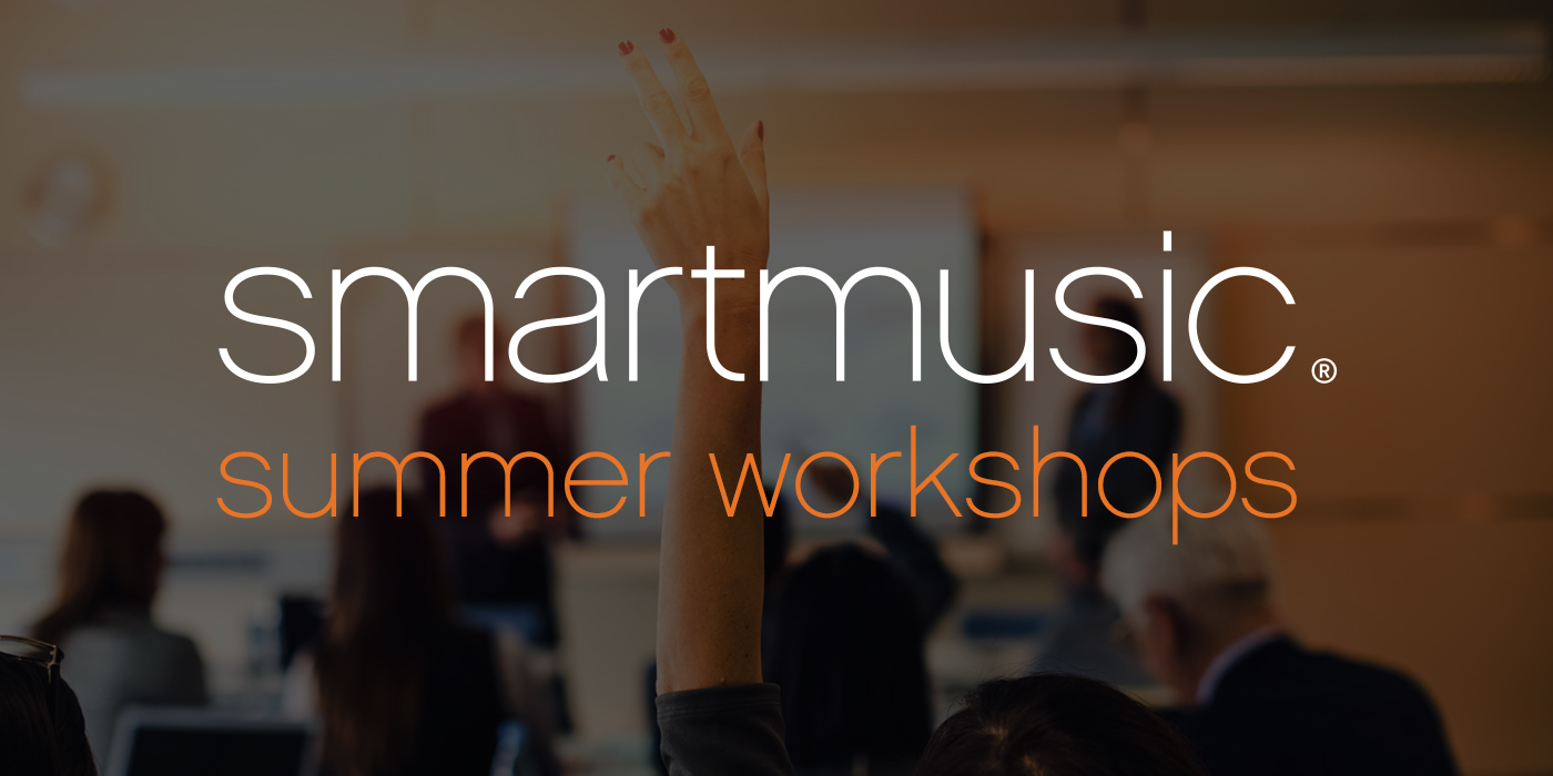 SmartMusic Summer Workshop