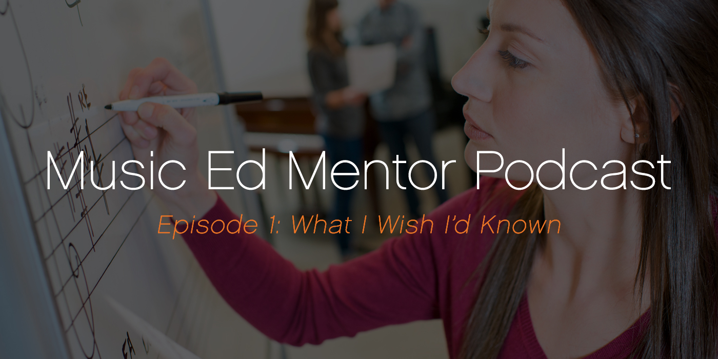 Introducing the Music Ed Mentor Podcast, #001