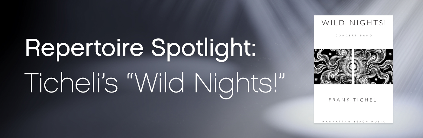 "Featured Content: Frank Ticheli's ""Wild Nights!"""