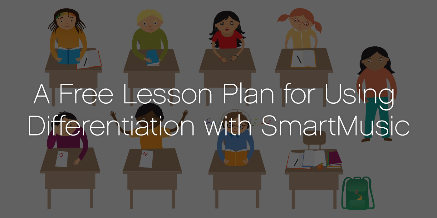 A Free Lesson Plan for Using Differentiation with SmartMusic