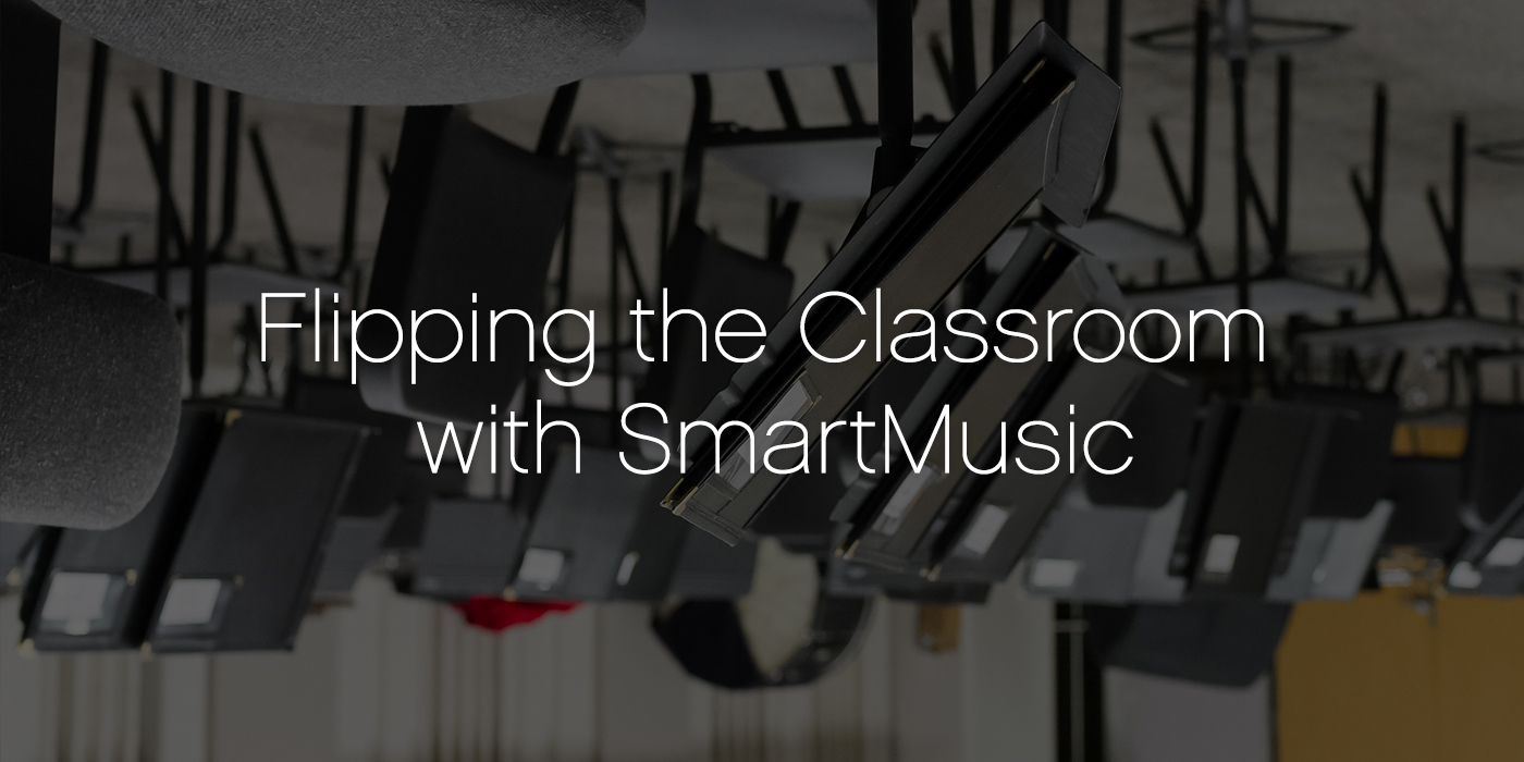Flipping the Classroom With SmartMusic