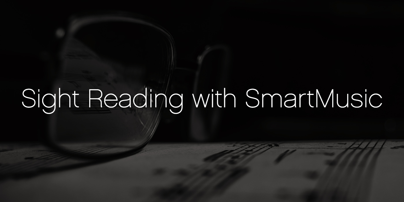 Sight Reading with SmartMusic