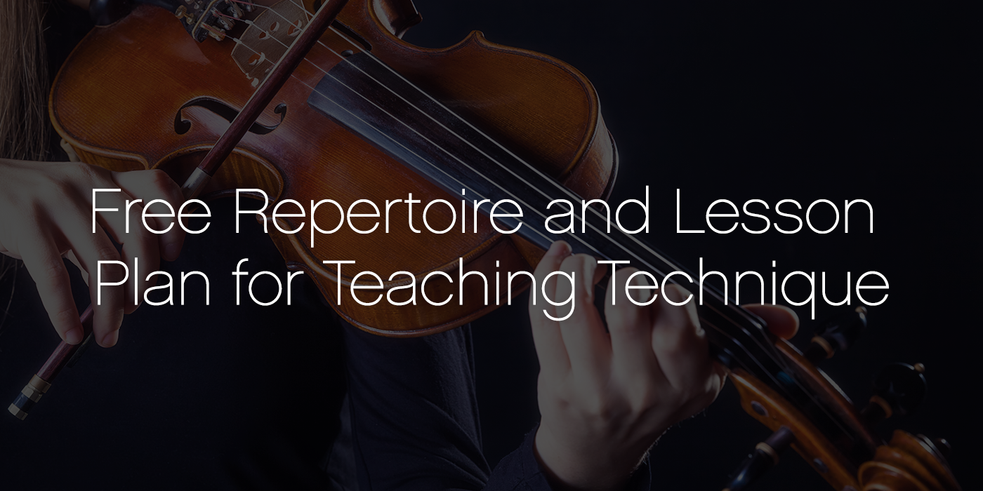 Free Repertoire and Lesson Plan for Teaching Technique