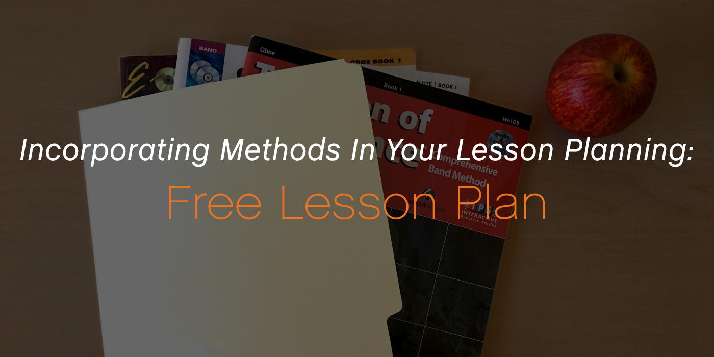 Incorporating Methods in Your Lesson Planning: Free Lesson Plan