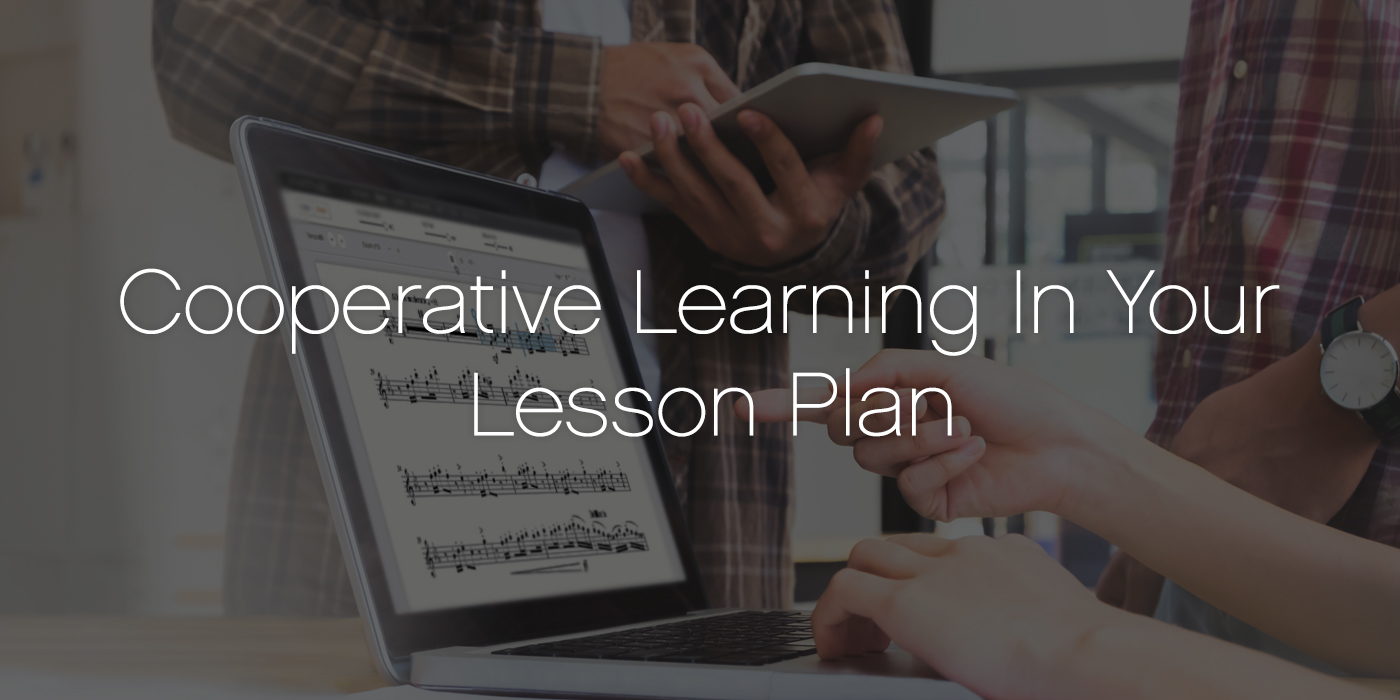 Cooperative Learning in Your Lesson Plan
