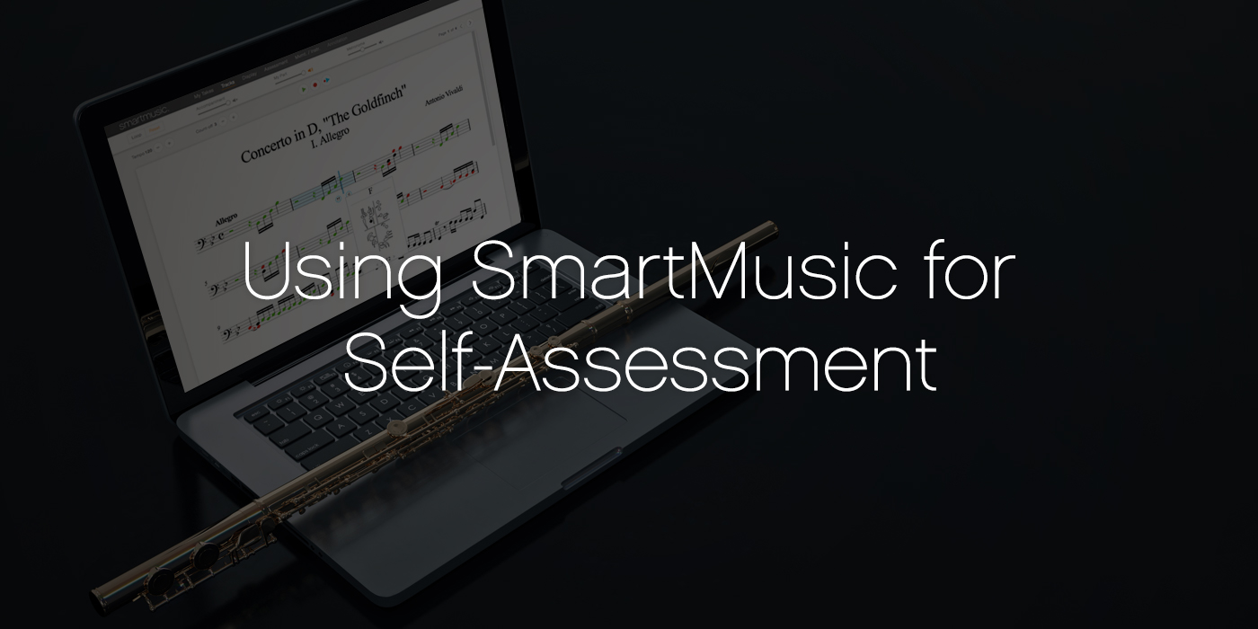 Using SmartMusic For Self-Assessment