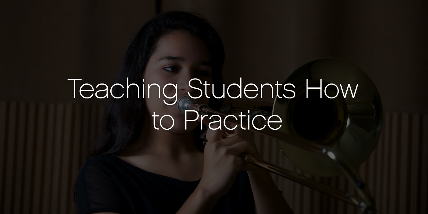 Teaching Students How To Practice