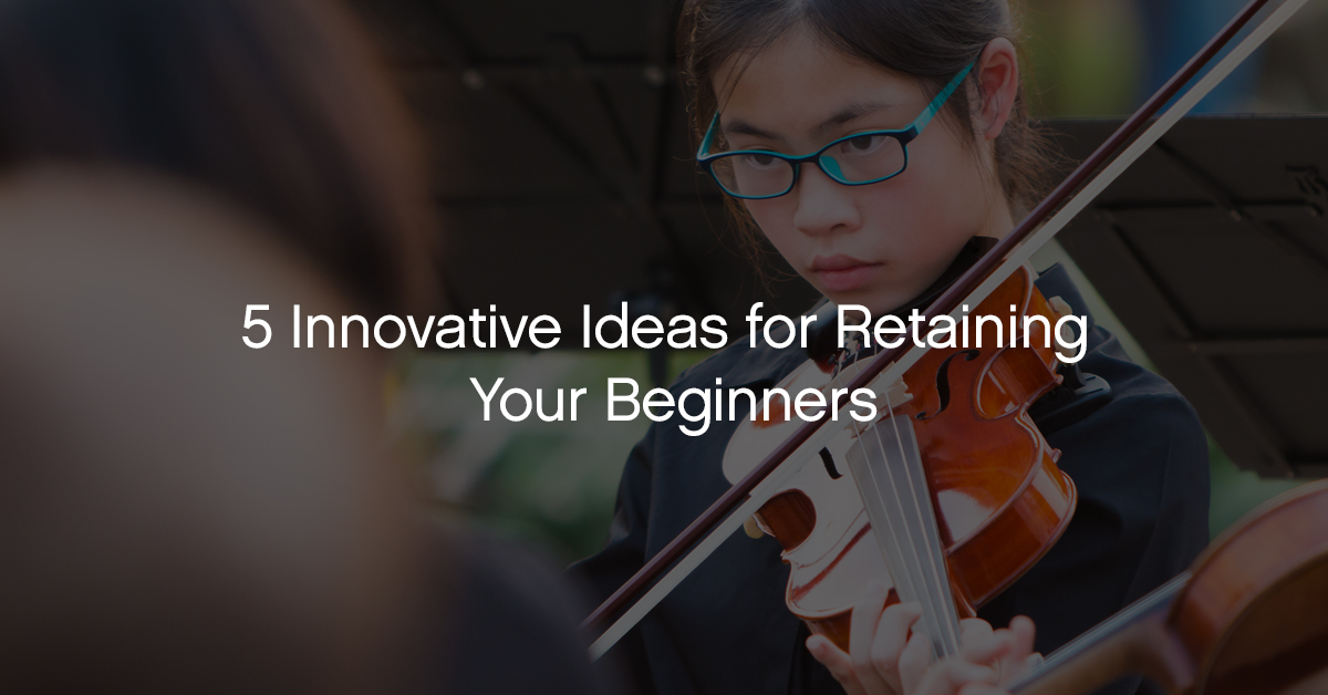 5 Innovative Ideas to Retain Beginning Music Students