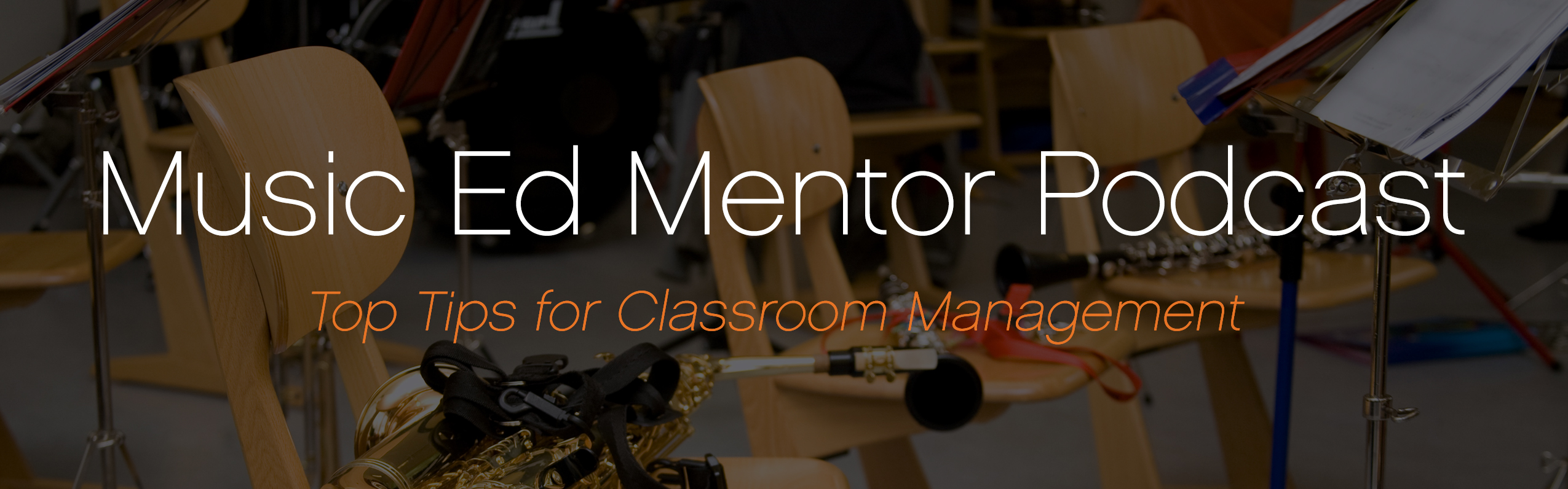 Music Ed Mentor Podcast #011: Classroom Management Secrets