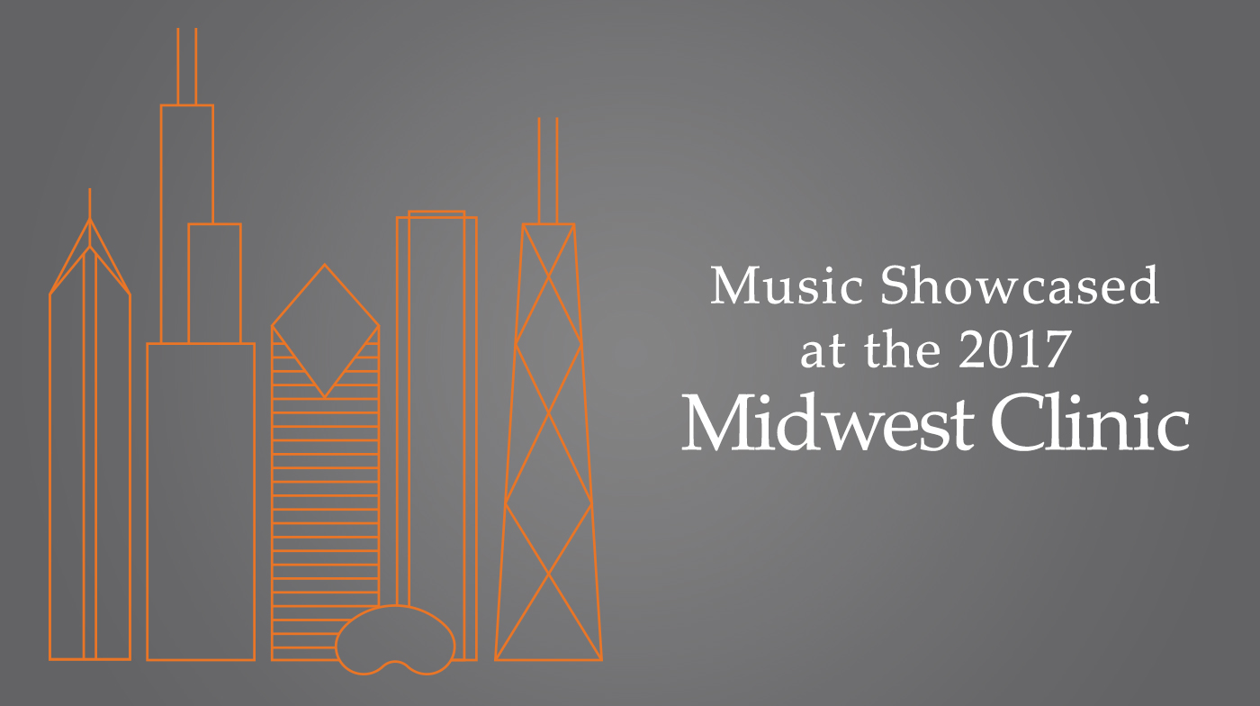 Music Showcased at the 2017 Midwest Clinic