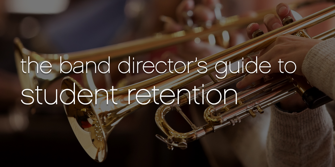 The Band Director's Guide to Student Retention