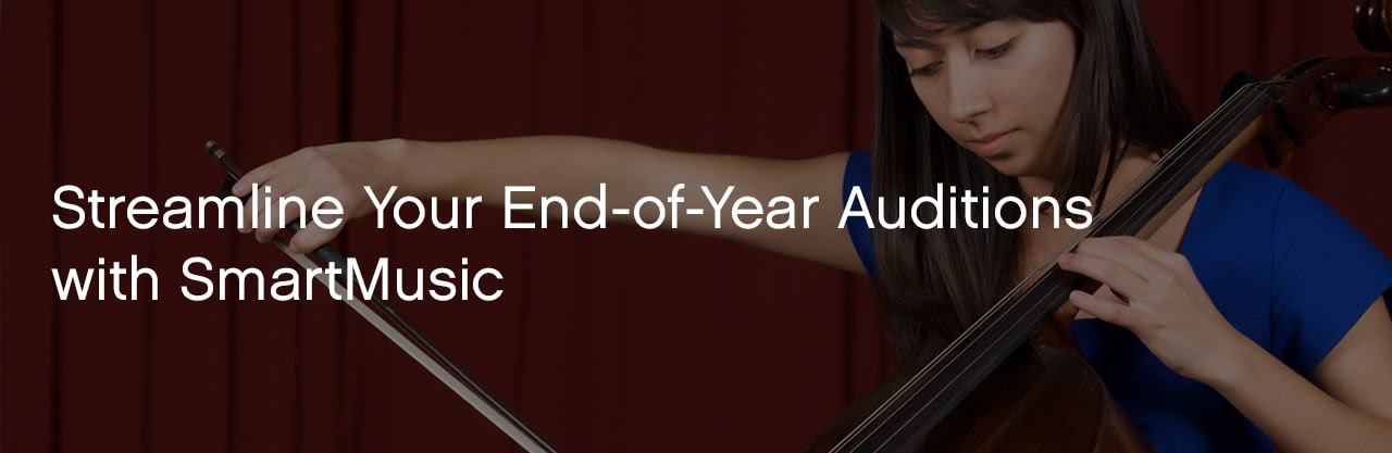 Streamline End-of-Year Auditions with SmartMusic