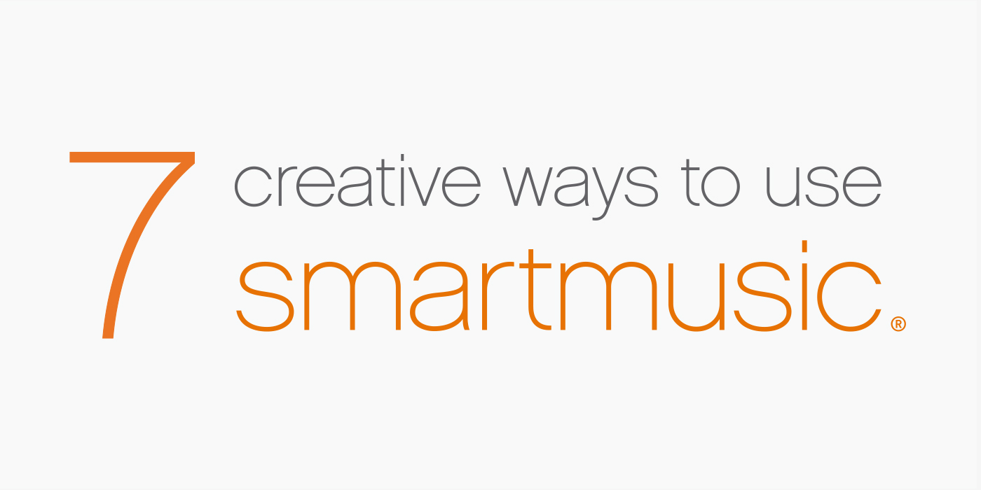 7 Creative Ways to Use New SmartMusic