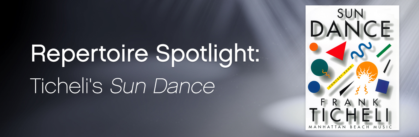 Featured Content: Frank Ticheli's Sun Dance