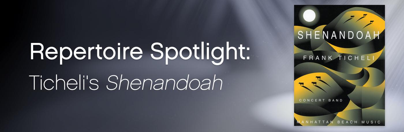 Featured Content: Frank Ticheli's Shenandoah