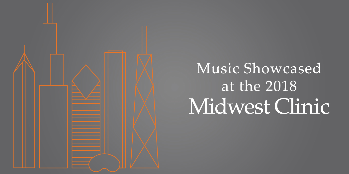 Music Showcased at the 2018 Midwest Clinic