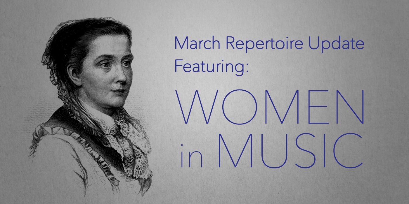 March Repertoire Update Featuring Women in Music