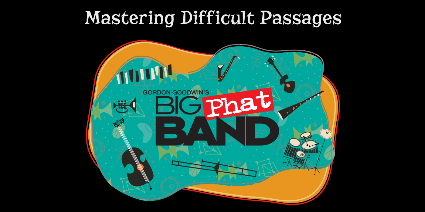 Video Tips from Gordon Goodwin's Big Phat Band: Mastering Difficult Passages