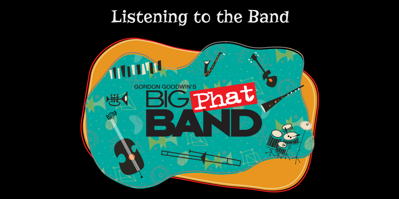 Video Tips from Gordon Goodwin's Big Phat Band: Listening to the Band