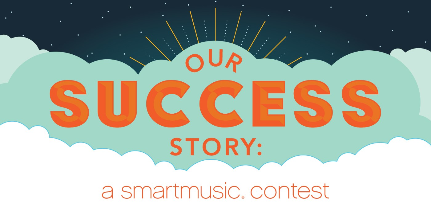 Our Success Story: A SmartMusic Contest