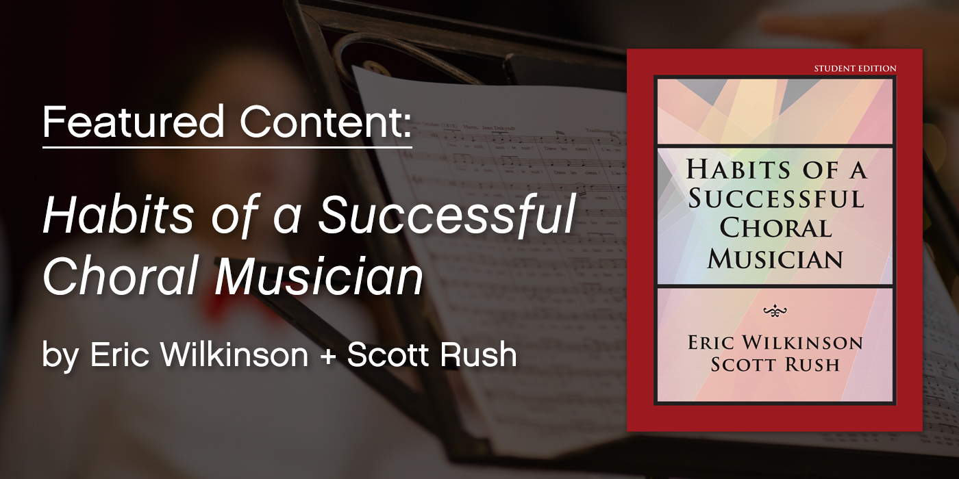 Featured Content: Habits of a Successful Choral Musician
