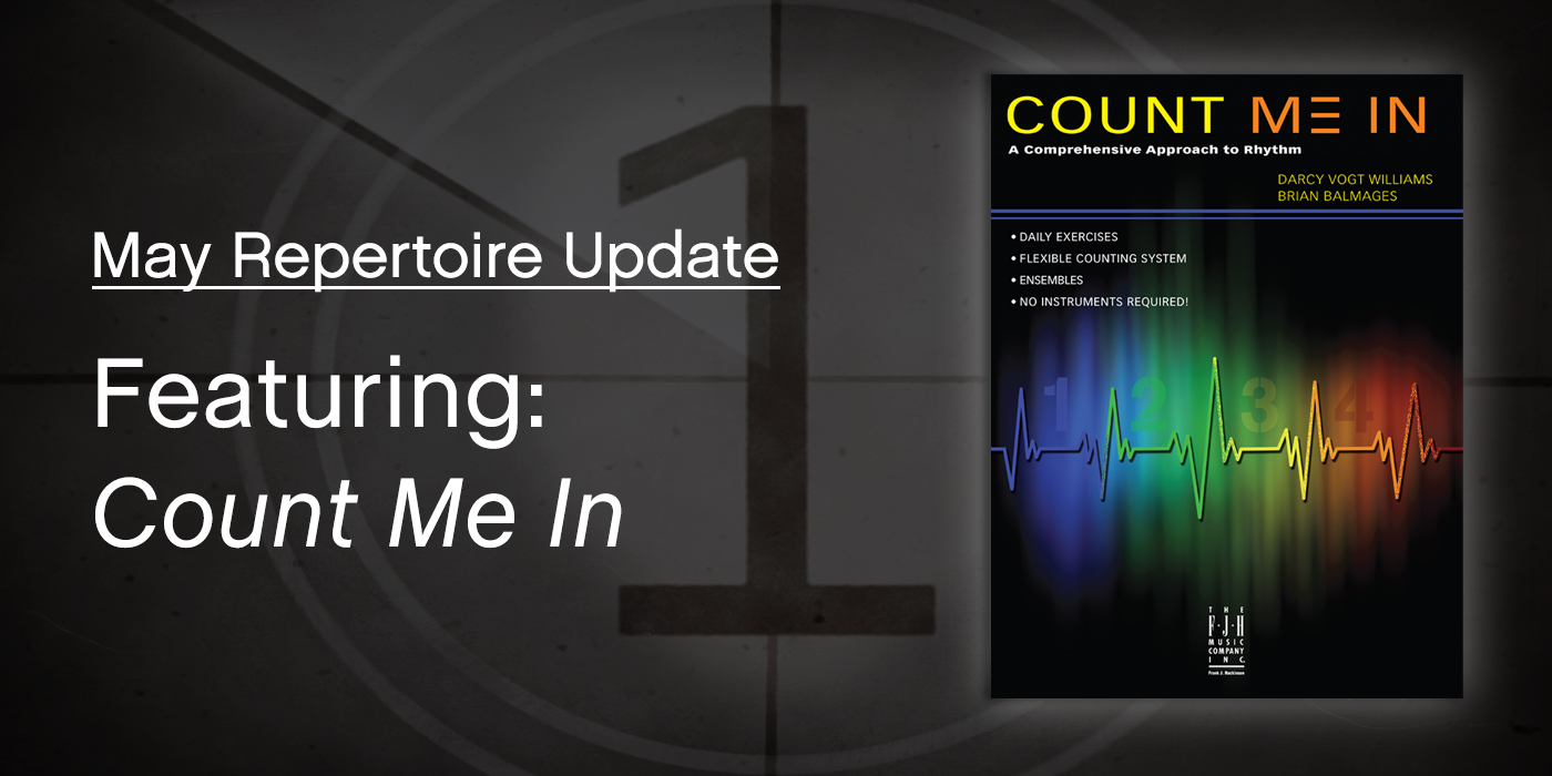 "May Repertoire Update Featuring ""Count Me In"""