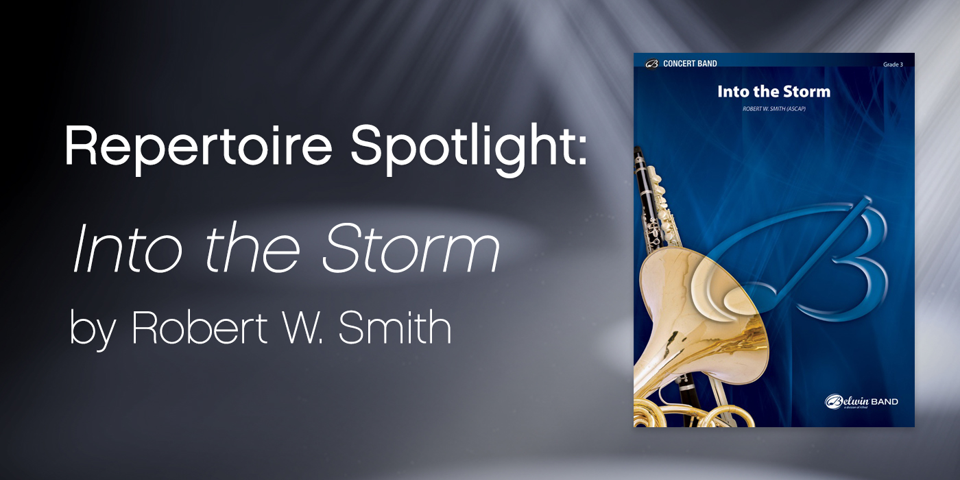 Featured Repertoire: Into the Storm by Robert W. Smith