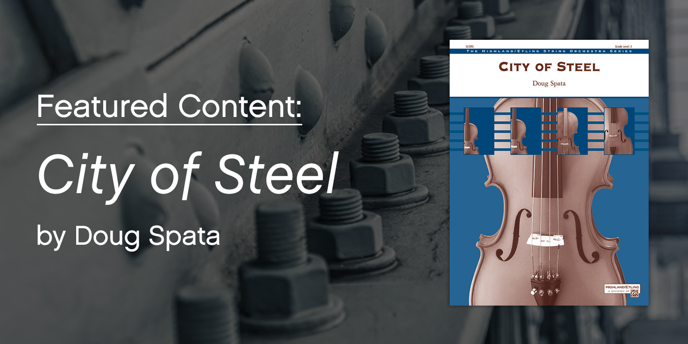 Featured Repertoire: City of Steel by Doug Spata