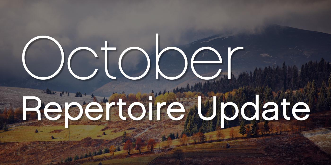 October 2019 Repertoire Update: Seasonal Music!