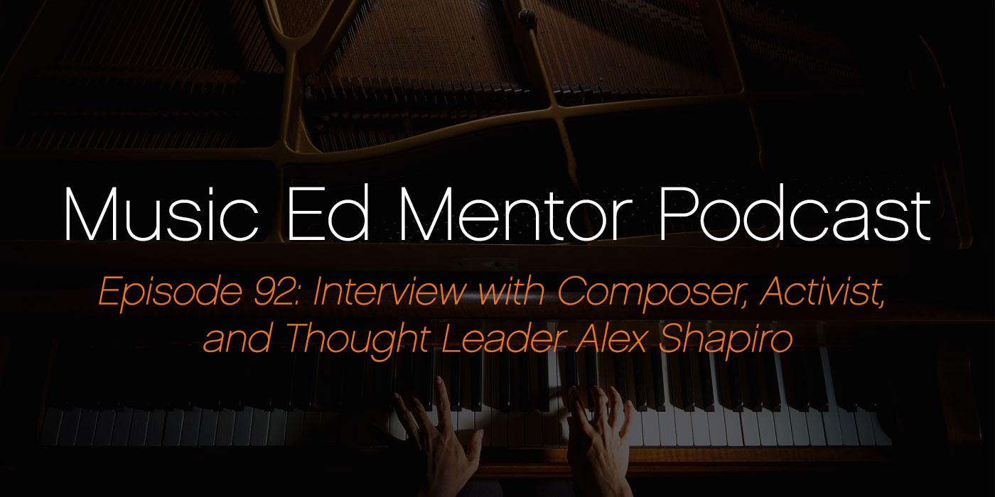 Music Ed Mentor Alex Shapiro